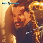 Kirk Whalum And You Know That!