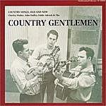 The Country Gentlemen Country Songs, Old And New