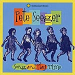 Pete Seeger Song And Play Time