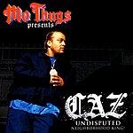 Caz Mo Thugs Presents: Caz - Undisputed Neighborhood King