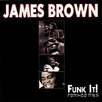 James Brown Funk It! - Remixed Hits
