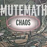 MUTEMATH Chaos (2-Track Single)