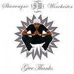 Shurwayne Winchester Give Thanks