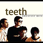 The Teeth Greatest Hits