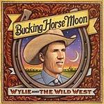 Wylie & The Wild West Bucking Horse Moon