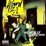 Ward 21 Mentally Disturbed (Parental Advisory)
