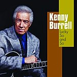 Kenny Burrell Lucky So and So