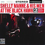 Shelly Manne & His Men At The Black Hawk Vol.2