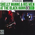 Shelly Manne & His Men At The Black Hawk Vol.3