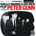 Shelly Manne & His Men Shelly Manne And His Men Play Peter Gunn