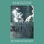 Magazine Secondhand Daylight (With Bonus Tracks)