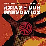 Asian Dub Foundation Time Freeze 1995-2007: The Best Of Asian Dub Foundation