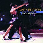 Gary Burton Libertango: The Music Of Astor Piazzolla