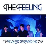 The Feeling Twelve Stops And Home