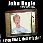 John Doyle Guten Abend Motherf**ker!
