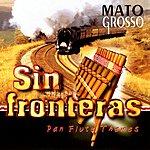 Mato Grosso Sin Fronteras: Pan Flute Themes