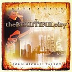 John Michael Talbot The Beautiful City