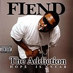 Fiend The Addiction (Parental Advisory)