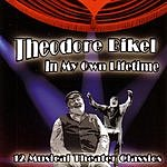 Theodore Bikel In My Own Lifetime: 12 Musical Theater Classics