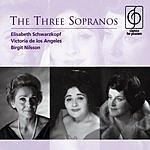 Elisabeth Schwarzkopf The Three Sopranos