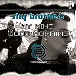 Shybrothers My Mind/Good Morning