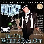 Frost Till the Wheels Fall Off (Parental Advisory)