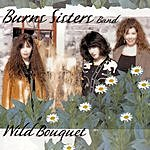 The Burns Sisters Wild Bouquet