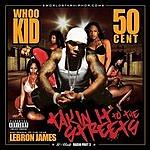 DJ Whoo Kid G-Unit Radio, Vol.3: Takin' It To The Streets (Parental Advisory)