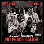 DJ Whoo Kid G-Unit Radio, Vol.4: No Peace Talks (Parental Advisory)