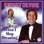 Sydney Devine When I Stop Dreaming