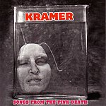 Kramer Songs From The Pink Death