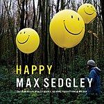 Max Sedgley Happy 2007 (6-Track Maxi-Single)