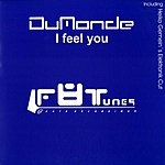 Dumonde I Feel You (Single)