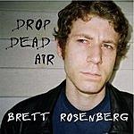 Brett Rosenberg Drop Dead Air