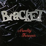 Bracket Novelty Forever