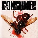 Consumed Hit For Six