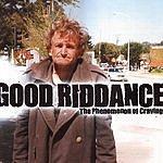 Good Riddance The Phenomenon Of Craving EP