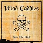 Mad Caddies Rock The Plank
