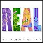 Monogroove Real