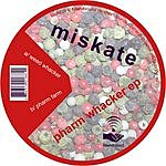 Miskate Pharm Whacker EP