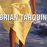 Brian Tarquin Soft Touch