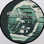 Silicone Soul All Night Long (3-Track Maxi-Single)