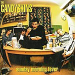 The Candy Skins Sunday Morning Fever