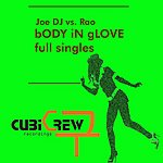 Joe DJ Body In Glove Full Singles (11-Track Remix Maxi-Single)