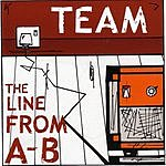 The Team The Line From A-B