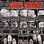 Only Crime To The Nines