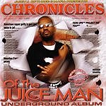 Juicy J Chronicles Of The Juice Man (Dragged And Chopped) (Parental Advisory)