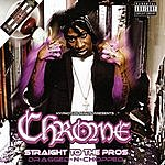 Chrome Straight To The Pros (Dragged N' Chopped) (Parental Advisory)