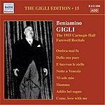 Beniamino Gigli Gigli Edition, Vol.15: The 1955 Carnegie Hall Farewell Recitals