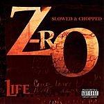 Z-Ro Life: Slowed & Chopped (Parental Advisory)